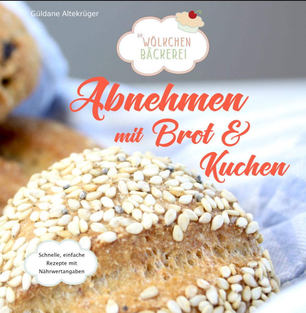Abnehmen mit Brot und Kuchen - die Wölkchenbäckerei Cover